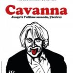 Cavanna-Jusqu-a-l-ultime-Seconde-j-ecrirai-